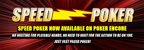 Speed Poker hits Poker Encore