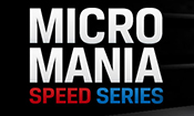 Micro Mania Speed Series