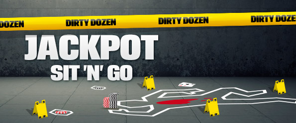 Jackpot sit and go - Dirty Dozen