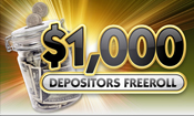 $1000 Monthly Depositors Freeroll